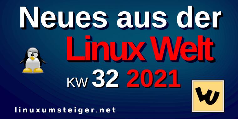 Linux Nachrichten Kalenderwoche 32 2021