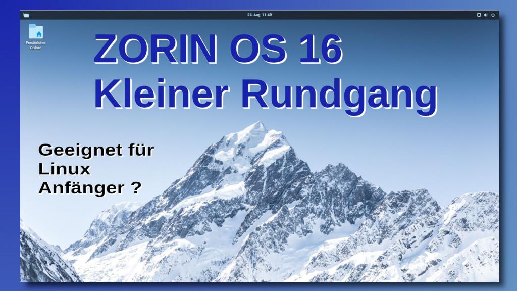 Zorin OS 16 - Betriebssystem für Linux Anfänger