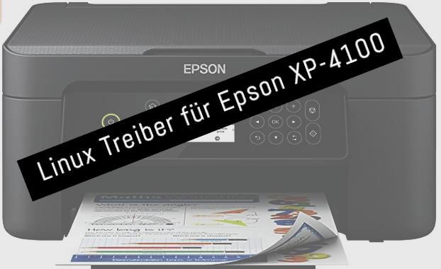 Linux Treiber für Epson XP-4100 - Drucker und Scanner
