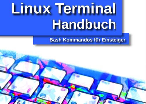 Linux Terminal Handbuch von Josef Moser - Bash Kommandos für Einsteiger